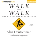 Walk the Walk : The #1 Rule for Real Leaders - eAudiobook