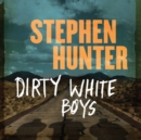 Dirty White Boys - eAudiobook