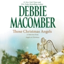 Those Christmas Angels : A Selection from Angels at Christmas - eAudiobook