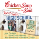 Chicken Soup for the Soul: Teens Talk High School - 34 Stories of Self-Esteem, Dating, and Doing the Right Thing for Older Teens - eAudiobook