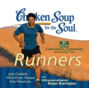 Chicken Soup for the Soul: Runners - 31 Stories of Adventure, Comebacks, and Family Ties - eAudiobook