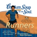 Chicken Soup for the Soul: Runners - 31 Stories on Starting Out, Running Therapy, and Camaraderie - eAudiobook