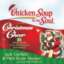 Chicken Soup for the Soul: Christmas Cheer - 31 Stories on the True Meaning of Christmas - eAudiobook