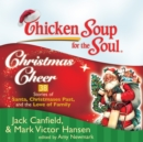 Chicken Soup for the Soul: Christmas Cheer - 38 Stories of Santa, Christmases Past, and the Love of Family - eAudiobook