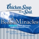 Chicken Soup for the Soul: A Book of Miracles - 35 True Stories of God's Messengers, Grace, and Answered Prayers - eAudiobook