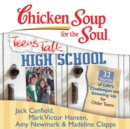 Chicken Soup for the Soul: Teens Talk High School - 32 Stories of Life's Challenges and Growing Up for Older Teens - eAudiobook