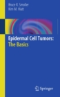 Epidermal Cell Tumors: The Basics - eBook