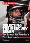 Selecting the Mercury Seven : The Search for America's First Astronauts - eBook