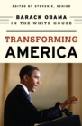 Transforming America : Barack Obama in the White House - eBook