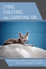 Lying, Cheating, and Carrying On : Developmental, Clinical, and Sociocultural Aspects of Dishonesty and Deceit - eBook