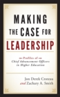 Making the Case for Leadership : Profiles of Chief Advancement Officers in Higher Education - eBook