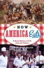 How America Eats : A Social History of U.S. Food and Culture - eBook
