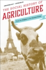 The Social History of Agriculture : From the Origins to the Current Crisis - eBook