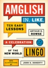 Amglish, in Like, Ten Easy Lessons : A Celebration of the New World Lingo - eBook