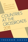 Countries at the Crossroads 2011 : An Analysis of Democratic Governance - eBook