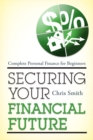 Securing Your Financial Future : Complete Personal Finance for Beginners - eBook