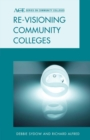 Re-visioning Community Colleges : Positioning for Innovation - eBook