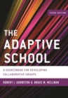 The Adaptive School : A Sourcebook for Developing Collaborative Groups - Book
