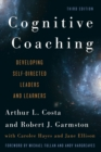 Cognitive Coaching : Developing Self-Directed Leaders and Learners - Book