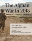 The Afghan War in 2013: Meeting the Challenges of Transition : Security and the Afghan National Security Forces - eBook