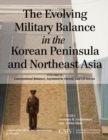 The Evolving Military Balance in the Korean Peninsula and Northeast Asia : Conventional Balance, Asymmetric Forces, and U.S. Forces - eBook