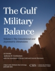 The Gulf Military Balance : The Conventional and Asymmetric Dimensions - eBook