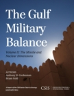 The Gulf Military Balance : The Missile and Nuclear Dimensions - eBook