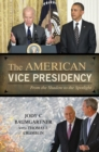 The American Vice Presidency : From the Shadow to the Spotlight - eBook