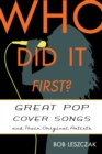 Who Did It First? : Great Pop Cover Songs and Their Original Artists - eBook