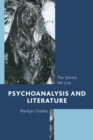 Psychoanalysis and Literature : The Stories We Live - eBook