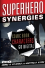 Superhero Synergies : Comic Book Characters Go Digital - eBook