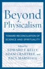 Beyond Physicalism : Toward Reconciliation of Science and Spirituality - eBook