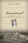 Semisweet : An Orphan's Journey Through the School the Hersheys Built - eBook