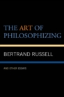 The Art of Philosophizing : and Other Essays - eBook
