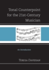 Tonal Counterpoint for the 21st-Century Musician : An Introduction - Book