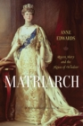 Matriarch : Queen Mary and the House of Windsor - eBook