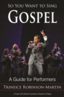 So You Want to Sing Gospel : A Guide for Performers - eBook