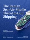 The Iranian Sea-Air-Missile Threat to Gulf Shipping - eBook