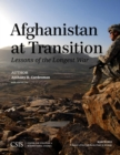 Afghanistan at Transition : The Lessons of the Longest War - eBook