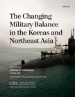 The Changing Military Balance in the Koreas and Northeast Asia - eBook