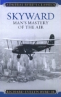 Skyward : Man's Mastery of the Air - eBook