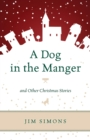 A Dog in the Manger and Other Christmas Stories - eBook