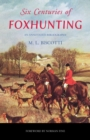 Six Centuries of Foxhunting : An Annotated Bibliography - eBook