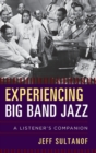 Experiencing Big Band Jazz : A Listener's Companion - Book