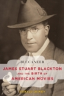 Buccaneer : James Stuart Blackton and the Birth of American Movies - eBook