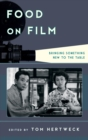 Food on Film : Bringing Something New to the Table - eBook