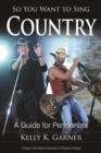 So You Want to Sing Country : A Guide for Performers - eBook