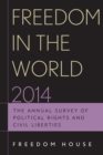 Freedom in the World 2014 : The Annual Survey of Political Rights and Civil Liberties - eBook
