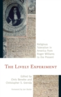 The Lively Experiment : Religious Toleration in America from Roger Williams to the Present - eBook