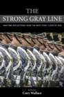 The Strong Gray Line : War-time Reflections from the West Point Class of 2004 - eBook